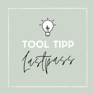 Tooltipp für Virtuelle Assistenten: Lastpass